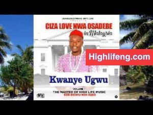 Ciza Love Nwa Osadebe - Kwanye Ugwu