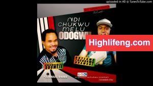 Prophet Chukwuemeka Odumeje ft. Onyeoma Tochukwu Nnamani - NDI CHUWU MERU (melu) ODOGWU