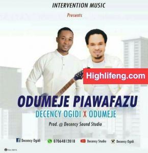 Odumeje & Decency Ogidi - Piawafazu