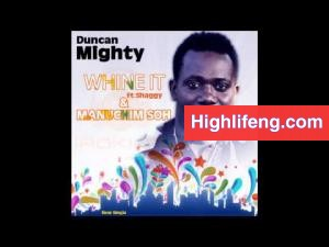 Duncan Mighty - Whine It Ft. Shaggy