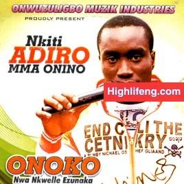 Onoko Nwa Nkwelle Ezunaka - Onye Mu Na Ya Di Chu Nta (Latest Igbo Nigerian Highlife Music 2020)