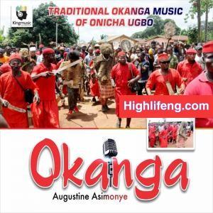 Augustine Asimonye - Okanga | Traditional Okanga Music of Onicha Ugbo