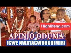 Apinjo Okenwa Oduma - Nwatagwuochimiri Okija Special