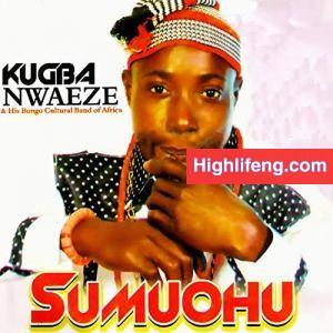 Kugba Nwaeze - Nwanyi Na Di | Owerri Bongo Igbo highlife Music