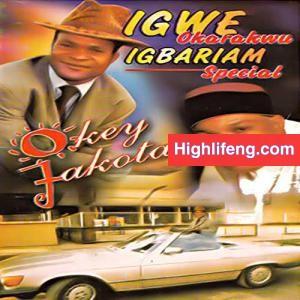 Okey Jakota - Igwe Igbariam (Okalakwu Special)