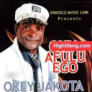 Okey Jakota -  Ife EMere Nwa Ngbenye (Ife Emeru Nwa Ogbenye) | Igbo Highlife Songs
