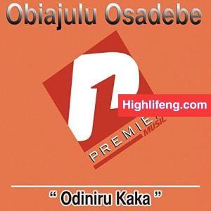 Obiajulu Osadebe - Odiniru Kaka