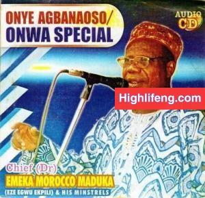 Chief Dr Emeka Morocco Maduka - Onwa Special