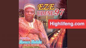 Chief Dr Emeka Morocco Maduka - Onwa Oraifite (Ike Obasi Muokelu)