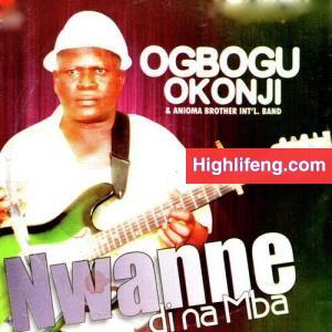 Ogbogu Okonji - Nwanne Di Na Mba