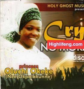 Princess Oluchi Okeke - Cry No more (Igbo Gospel Music Album)