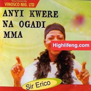 Sir Erico - Onye Ukwu (Odenigbo)