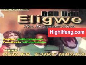 Rev. Father Ejike Mbaka - Agu Udo Eligwe (The Heavenly Lion)   Part 1&2