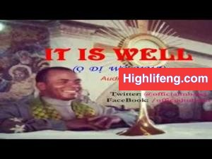 Rev. Father Ejike Mbaka - It is Well (O Di Wo Mma)