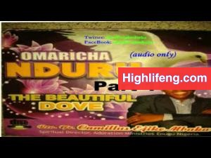 Rev. Father Ejike Mbaka - Omaricha Nduru (The Beautiful Dove) | Part 1&2
