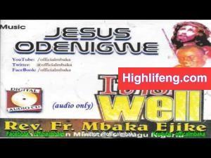Rev. Father Ejike Mbaka - Jesus Odenigwe (It is Well)