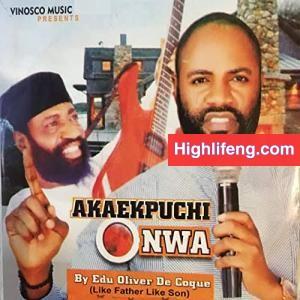Edu Oliver De Coque - Obodo Obuna Nwelu Odogwu