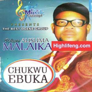 Prince Ausuma Malaika - Chukwu Ebuka | Ogene Igbo Full songs Album