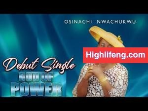 Osinachi Nwachukwu - God Of Power
