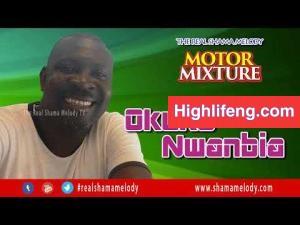 Shama Melody - Okuko Nwanbia (Motor Mixture)