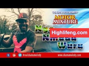 Shama Melody - Nga Nmadu Wuru (Motor Mixture)
