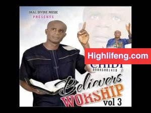 Evang Victorious Chidi – BELIEVERS WORSHIP (VOL 3) TRACK 1