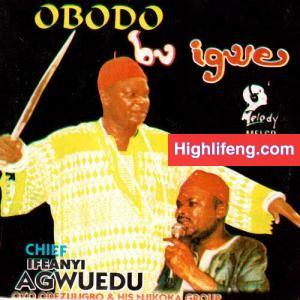 Chief Ifeanyi Agwuedu - Eze Omeogo (Ome Ogo)