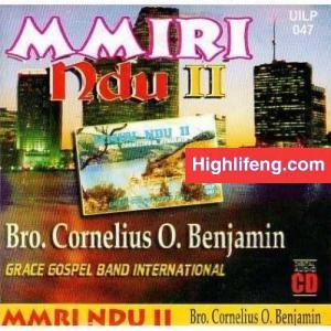 Bro. Cornelius O. Benjamin - Mmiri Ndu (Vol. 2)