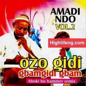 Amadi & His Udoka Cultural Band Of Nigeria - (Amadi Ndo Vol 2) Aboki Bu Hammer