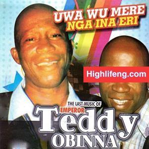 Emperor Teddy Obinna - Uwa Wu Onye Mere Ike Ya