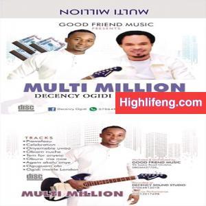 Decency Ogidi ft. Odumeje - Multi Million (Multimillion)