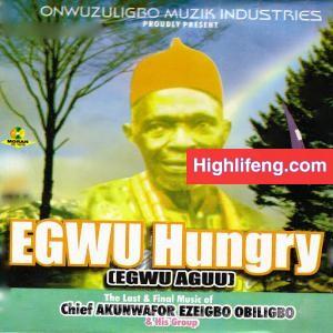 Chief Akunwafor Ezigbo Obiligbo - Obiligbo Akwusi Egwu Bunye Ajana