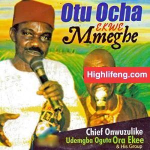 Chief Onwuzulike Udemgba - Otu Ocha Ekwe Mmeghe