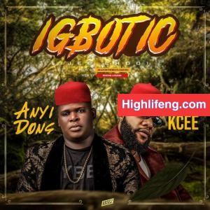 Anyidons ft. Kcee - Ego Di Na Ogwu (Igbotic)