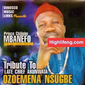 Prince Chijioke Mbanefo - Anyi Nwe Egwu