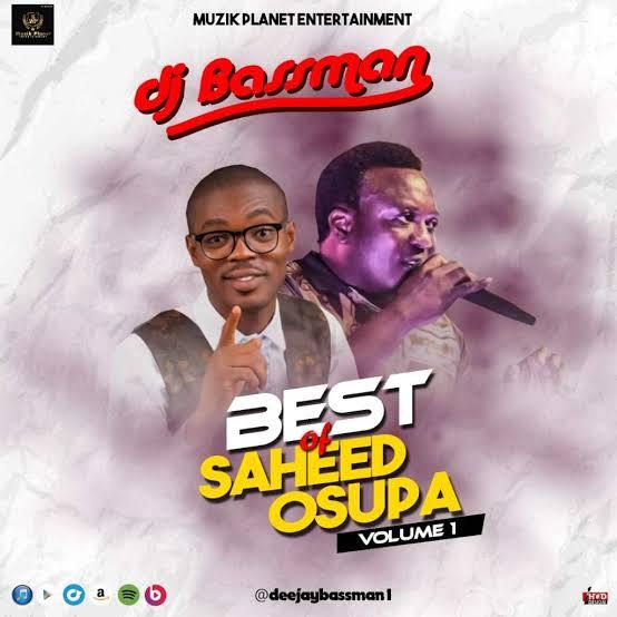 Best of Saheed Osupa Dj Mix, Saheed Osupa Yoruba Fuji Music, Mixtape & Songs