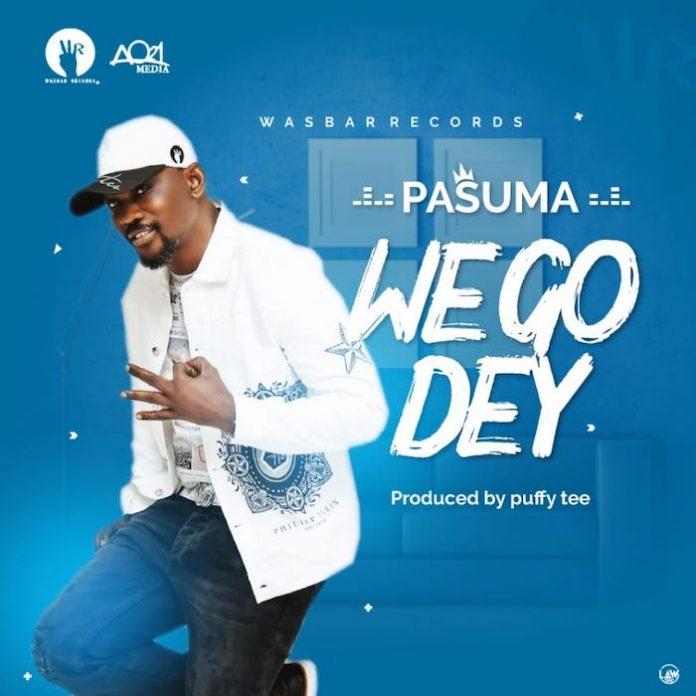 Pasuma - We Go Dey