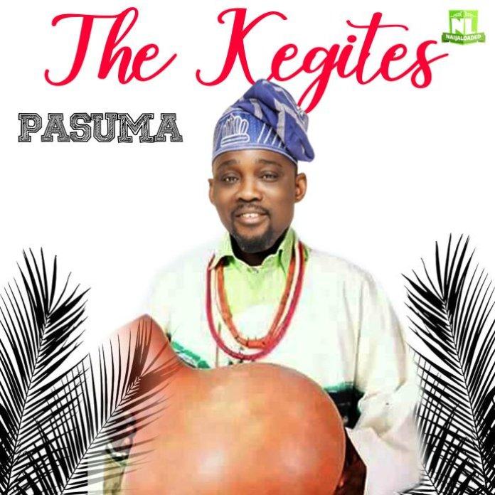Pasuma – The Kegites (Latest Yoruba Fuji Music)