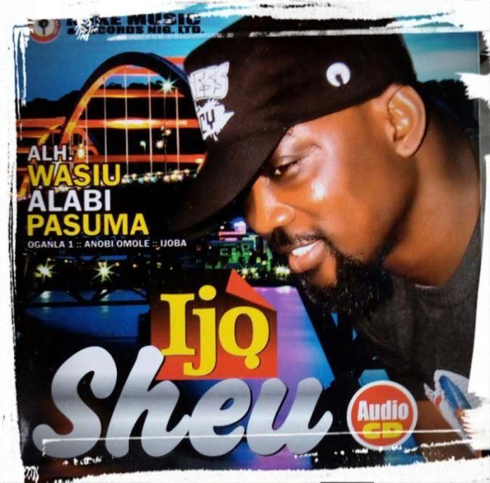 Wasiu Alabi Pasuma – Ijo Sheu (Latest Yoruba Fuji Music)