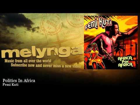 Femi Kuti - Politics In Africa | Melynga