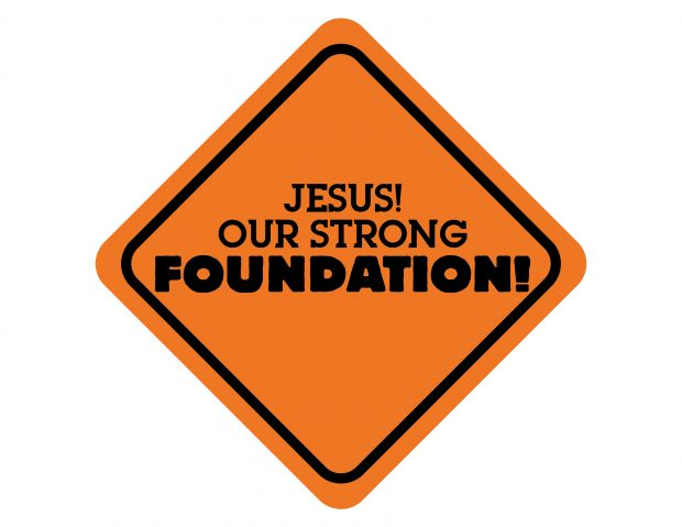Jesus! Our Strong Foundation! Motto for High Peak's Concrete and Cranes Vacation Bible Sschool 2021.