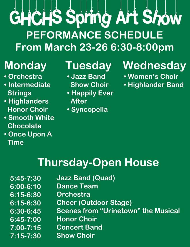 The schedule of performances for the 2015 GHCHS Spring Art Show.
