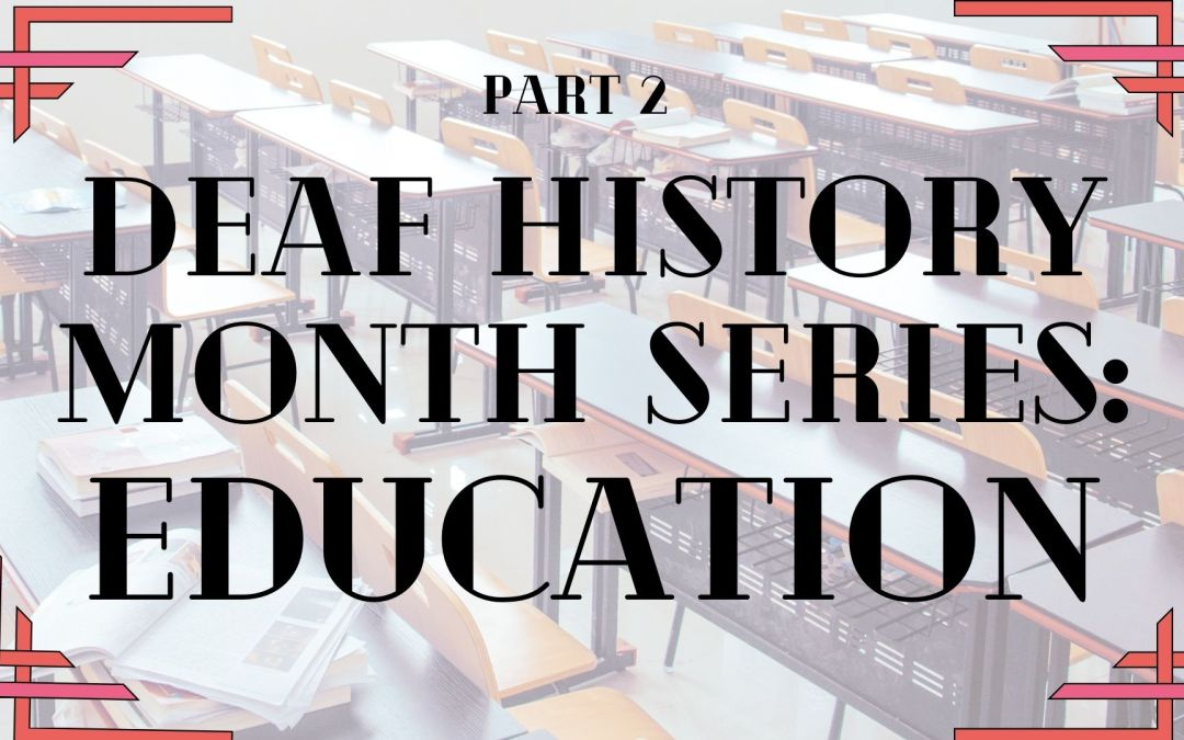 Deaf History Month series: Education