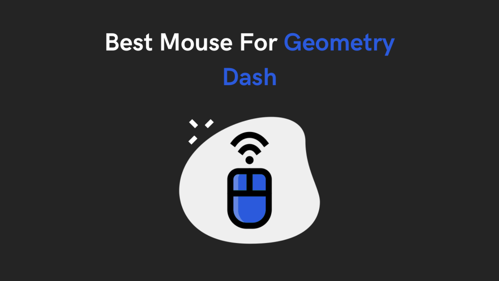 Best Mouse For Geometry Dash