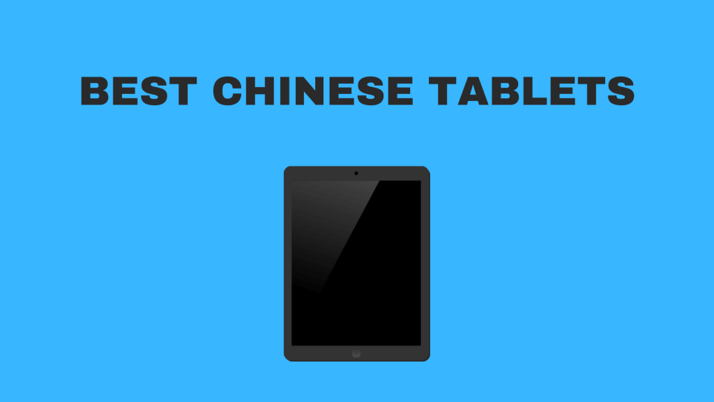 Best Chinese Tablets