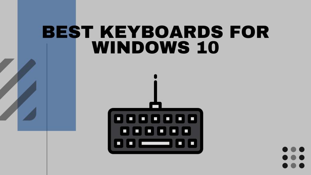 Best Keyboards For Windows 10