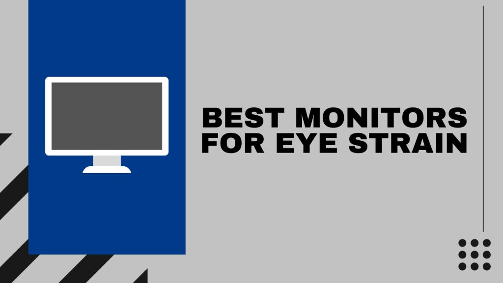 Best Monitors For Eye Strain