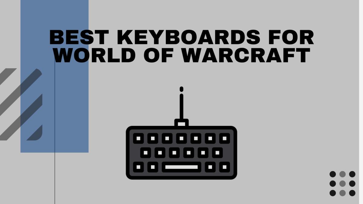Best Keyboards For World of Warcraft
