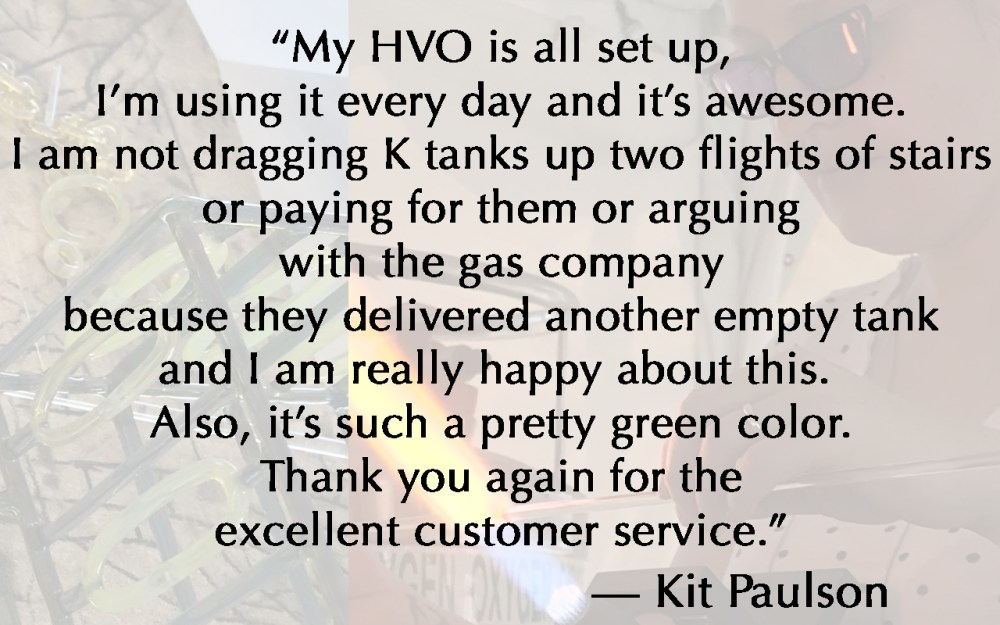 My HVO is awesome and your customer service is excellent.