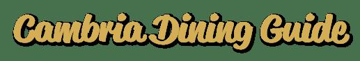 Cambria Dining Guide